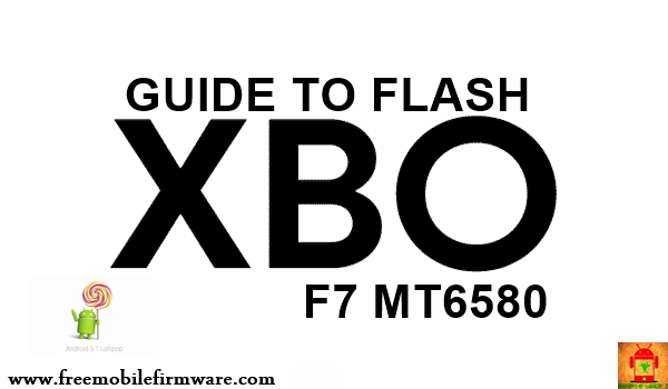 Guide To Flash X-BO F7 MT6580 Lollipop 5.1 Via Flashtool