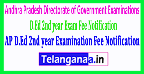AP D.Ed 2nd year Examination Fee Notification Release 2018