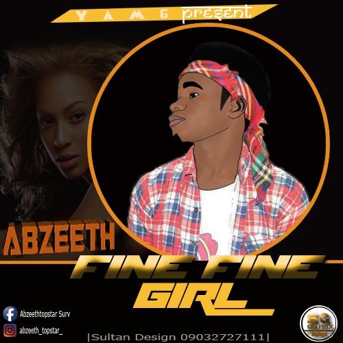 Fine Fine Girl | Abzeez