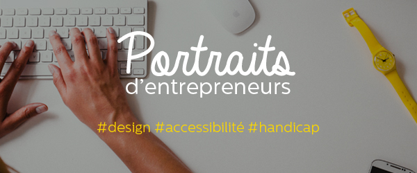 Portraits d'entrepreneurs