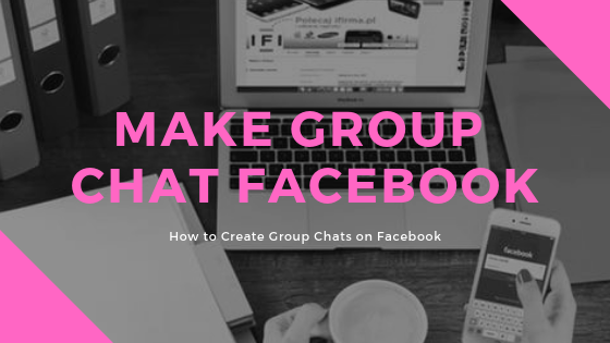 Facebook Start Group Chat<br/>