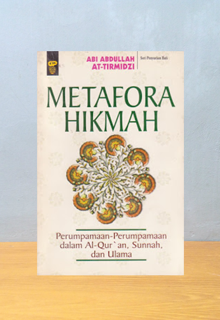 METAFORA HIKMAH, Abi Abdullah At-Tirmidzi