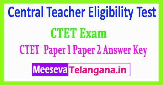 CTET Central Teacher Eligibility Test Paper 1 Paper 2 CTET Answer Key 2018 Download