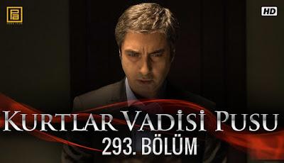 http://kurtlarvadisi2o23.blogspot.com/p/kurtlar-vadisi-pusu-293-bolum.html