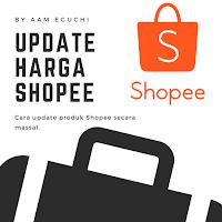 bagaimana Cara Update Harga Produk Massal di Shopee