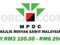 JAWATAN KOSONG TERBARU DI MAJLIS MINYAK SAWIT MALAYSIA MPOC - GAJI RM3,100.00 - RM6,200.00
