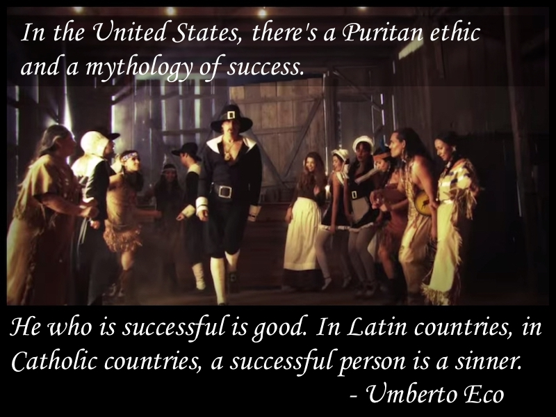 Puritan ethic and a mythology of success. Umberto Eco. Not Sending Their Best. MarchMatron.com 2