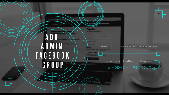 Facebook Group Add Admin<br/>