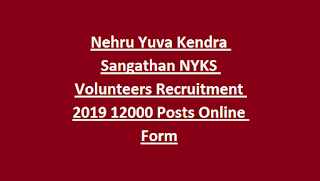 Nehru Yuva Kendra Sangathan NYKS Volunteers Recruitment 2019 12000 Posts Online Form