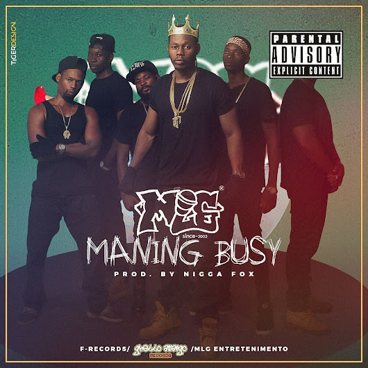MLG - Maning Busy (Prod. Niga Fox Betz & F-RecordZ) [DOWNLOAD] MP3