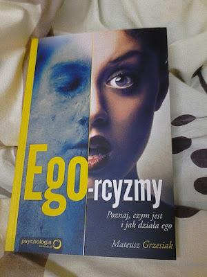 """Mateusz Grzesiak  """"Ego-rcyzmy"""" - najlepsze cytaty"""