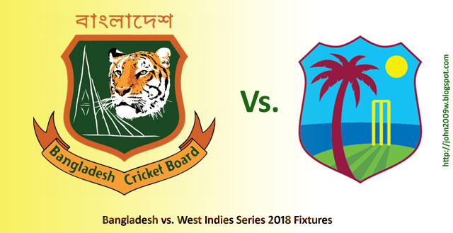 Full Fixture of Bangladesh tour of West Indies, 2018