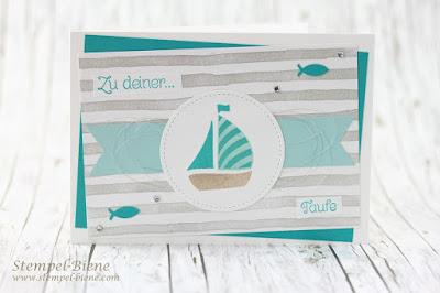 Taufkarte Junge; Taufkarten basteln; Kommunionskarte Junge; Karte mit Schiff; Stampinup Swirly Bird; Brushstrokes; Fischstanze; Stempel-biene; Taufkarten basteln lassen