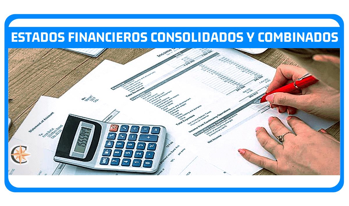 Estados financieros consolidados y combinados