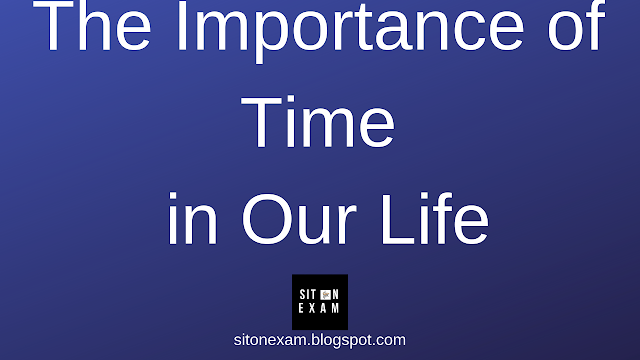 The Importance of Time In Our Life, Sit On Exam