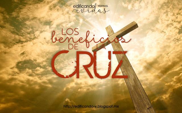 Los Beneficios de la Cruz