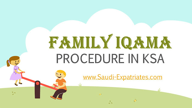 FAMILY IQAMA PROCEDURE IN KSA