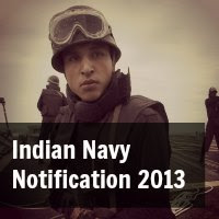 Indian Navy Executive Branch & Technical Branches Notification 2013