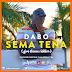 [New Audio] Dabo @dAbOMtanzania - Sema Tena
