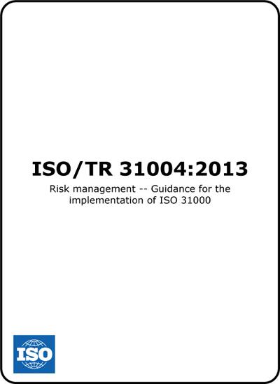 EN ISO 31004 V2013 : Risk management  Guidance for the implementation of ISO 31000