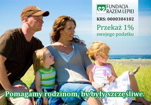 """Pomagamy rodzinom, by były szczęśliwe, Fundacja  """"Razem Lepiej"""", KRS 0000304102"""