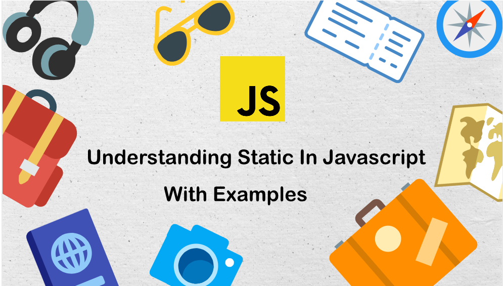 Understanding Static In Javascript With Examples