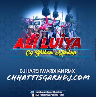 Aliluiya Cg Bihav Mashup Mix chhattisgarhdj.com dj Harshwardhan mix