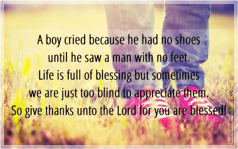 A Boy Cried Because He Had No Shoes Until He Saw A Man With No Feet, Picture Quotes, Love Quotes, Sad Quotes, Sweet Quotes, Birthday Quotes, Friendship Quotes, Inspirational Quotes, Tagalog Quotes