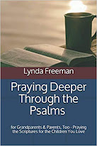 Praying Deeper Through the Psalms for Grandparents & Parents, Too