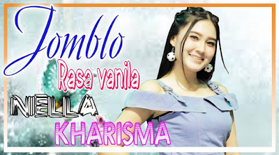 Download Lagu Nella Kharisma Jomblo Rasa Vanila Mp3