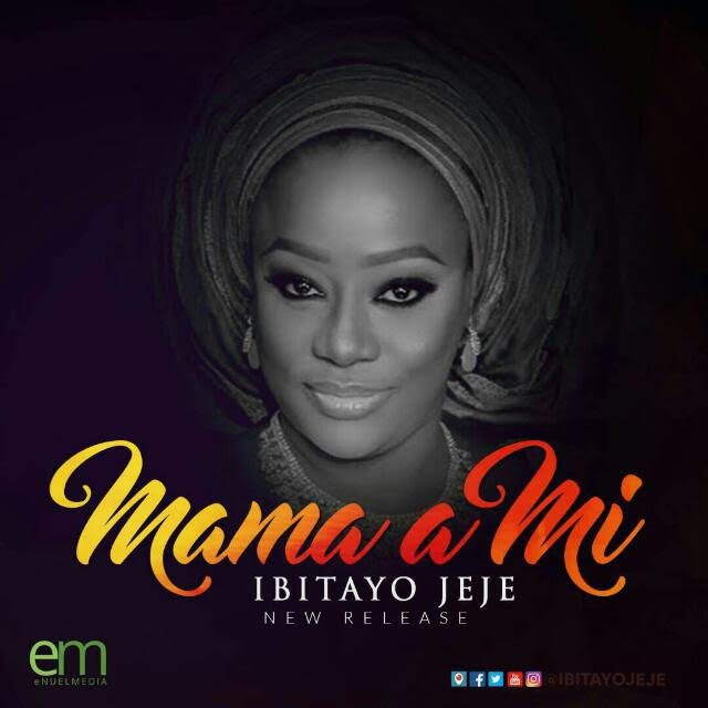 Music: Mama A Mi – Ibitayo Jeje Ft. Ayomikun Jeje
