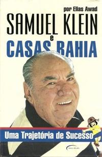 Eu li: Samuel Klein e Casas Bahia, uma trajetória de Sucesso - Elias Awad