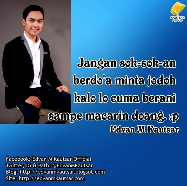 Motivator Indonesia, Motivator Muda, DP BBM Motivasi, DP Motivasi, Gambar Motivasi, Kata Motivasi, Edvan M Kautsar