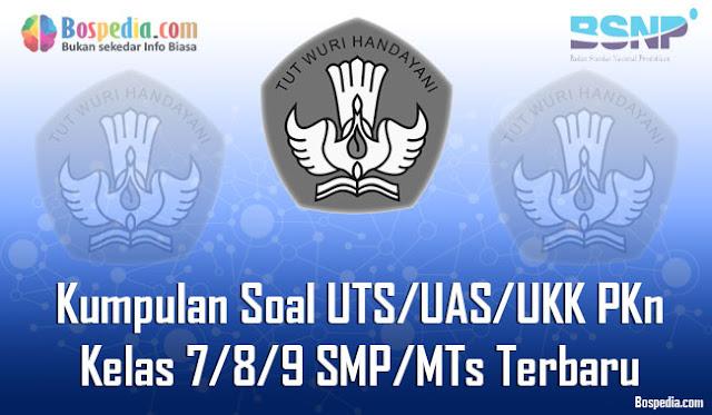 nah pada kesempatan yang baik ini kakak ingin berbagi beberapa kumpulan soal UTS Lengkap - Kumpulan Soal UTS/UAS/UKK PKn Kelas 7/8/9 SMP/MTs Terbaru dan Terupdate