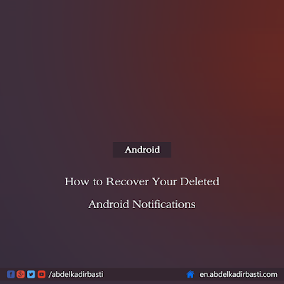 How to Recover Your Deleted Android Notifications