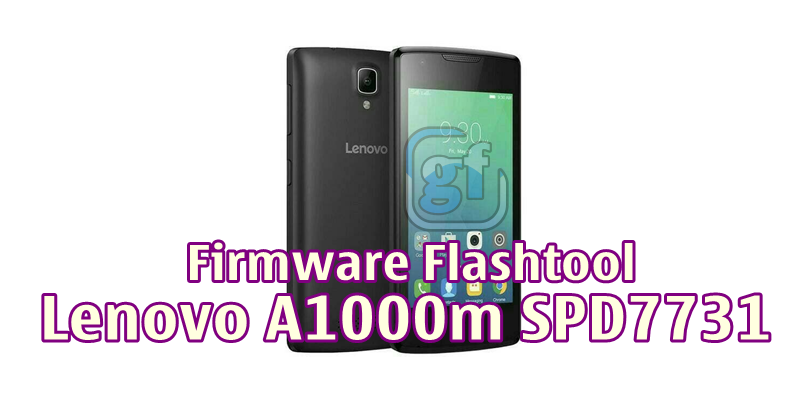 Download Firmware Lenovo A1000m SPD7731 Tested 100%