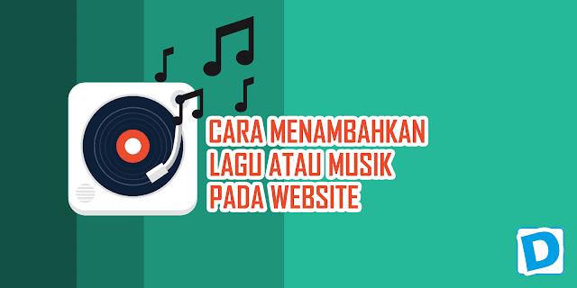 Cara Menambahkan Lagu Atau Musik Pada Web