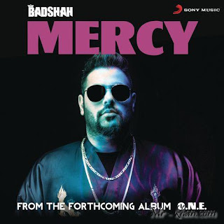 Mercy Song Lyrics Badshah Mp3 And Video