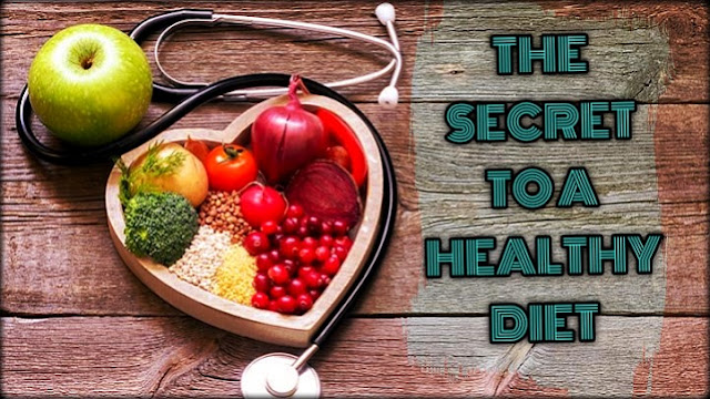 The Secret To A Healthy Diet | Food, Diet and Wellness
