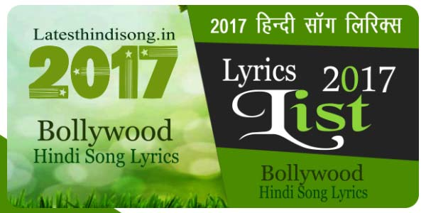Latest-2017-Hindi-Songs-Lyrics-List