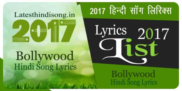 Latest-2017-Hindi-Songs-Lyrics-List