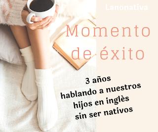 3 años familia bilingüe no nativa