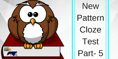 New Pattern Cloze Test Part- 5