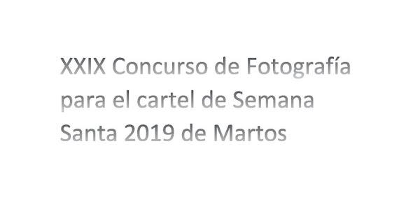 XXIX Concurso de Fotografía para el cartel de Semana Santa 2019 de Martos y IX Concurso de Fotografía para el cartel de Gloria 2019 de Martos