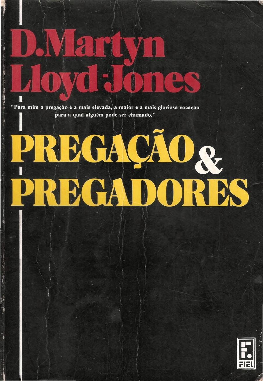 D. Martyn Lloyd-Jones-Pregação & Pregadores-