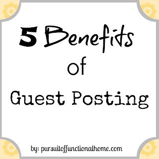 5 Benefits of Guest Posting – Pursuit of Functional Home