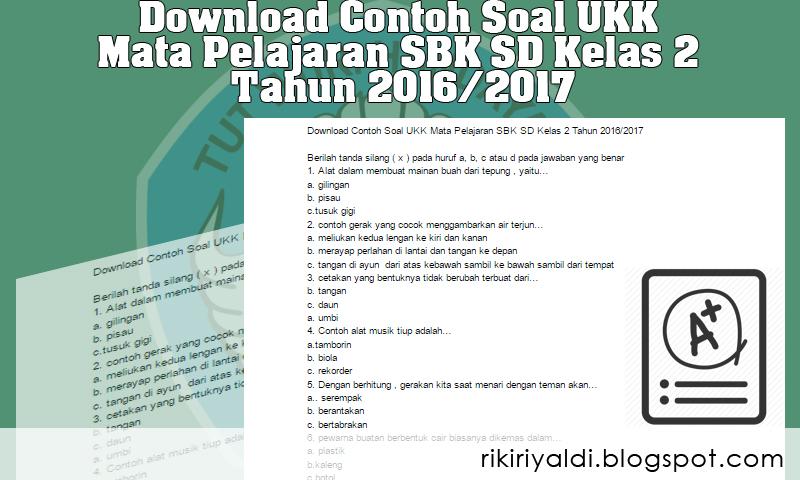 Download Contoh Soal Ukk Mata Pelajaran Sbk Sd Kelas 2 Tahun 2016 2017 Belajar Mengajar