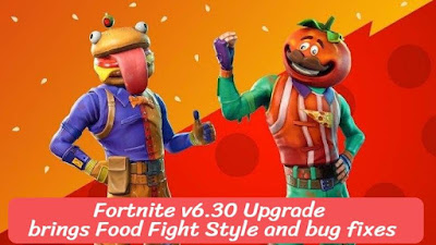 Fortnite v6.30 Upgrade brings Food Fight Style and bug fixes, eduworldtricks