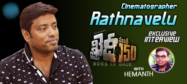 Cinematographer Rathnavelu Exclusive Interview About Khaidi No 150