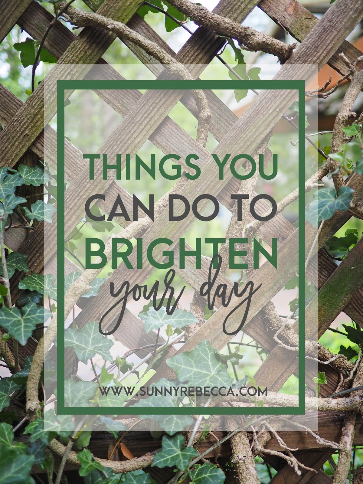 Things You Can Do to Brighten Your Day | Sunny Rebecca